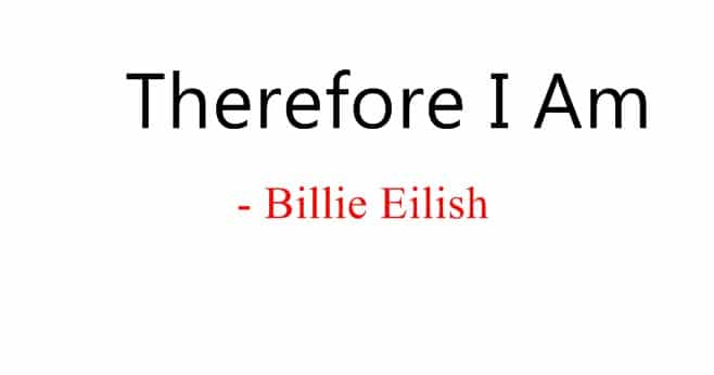 Therefore I Am Lyrics